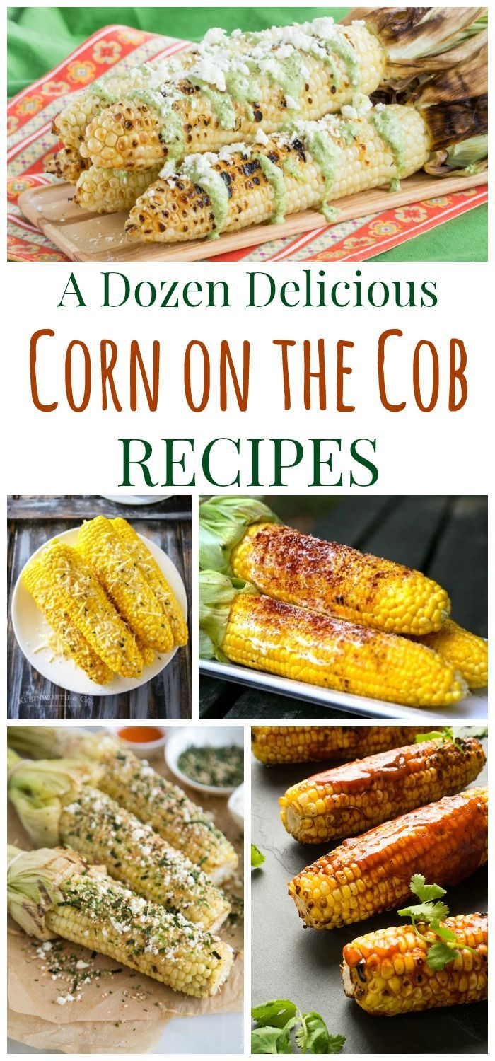 Dozen Delicious Corn on the Cob Recipes - roasted, grilled, boiled ...