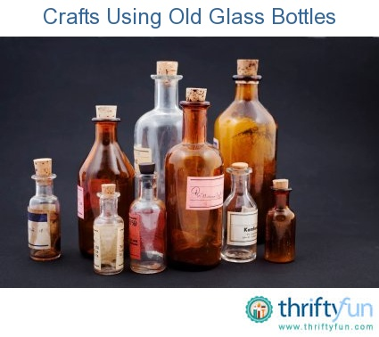 This is a guide about crafts using old glass bottles. Old glass bottles are prefect recycle crafting objects, with their beautiful colors and interesting shapes.
