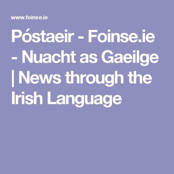 Póstaeir - Foinse.ie - Nuacht as Gaeilge | News through the Irish Language