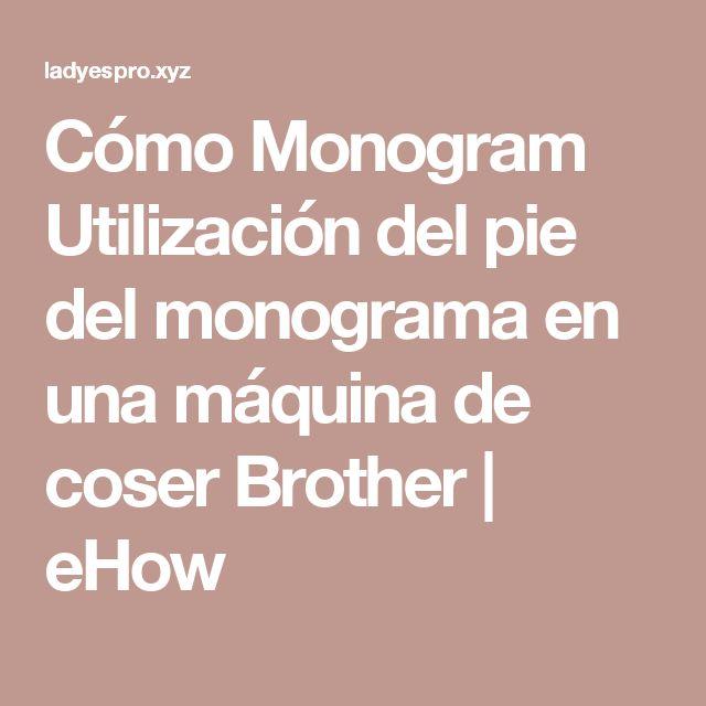 Cómo Monogram Utilización del pie del monograma en una máquina de coser Brother | eHow