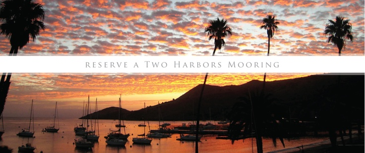 Two Harbors Catalina Island - Reserve a Two Harbors Mooring on our new online reservation system!
