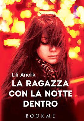 LA RAGAZZA CON LA NOTTE DENTRO è un thriller young adult perfettamente riuscito, avvincente dalla prima all'ultima pagina. http://pupottina.blogspot.it/2017/02/la-ragazza-con-la-notte-dentro-di-lili.html