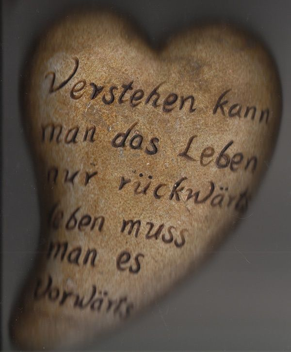 You can only understand life backwards, but you must live life forwards. #leben #german #quotes