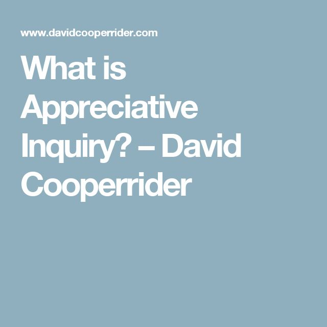 what is appreciative inquiry Appreciative inquiry is a strengths-based approach to creating change although it is often discussed in the context organisational change, appreciative inquiry can be applied in a range of contexts.