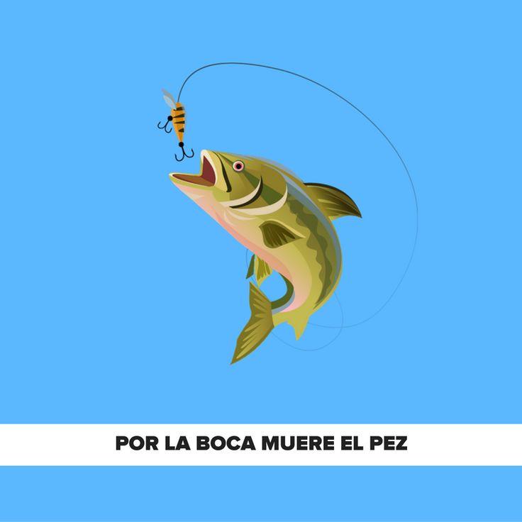 Por la boca muere el pez. Refranes populares.