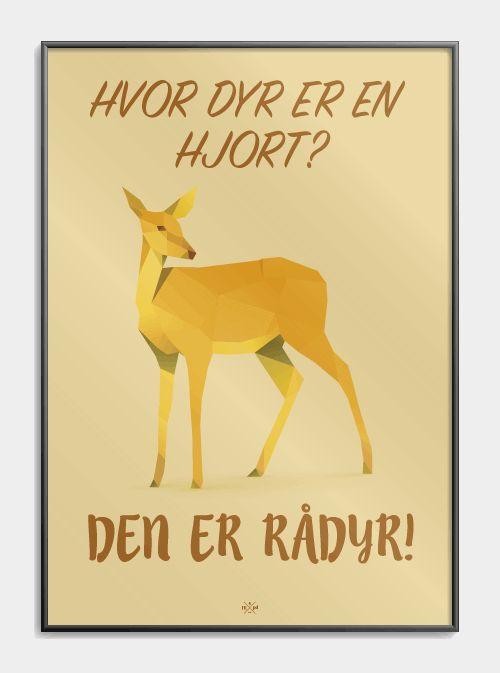 sjov joke på plakat: Hvor dyr er en hjort... den er rådyr!