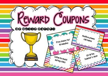 Reward Coupons. Searching for a simple yet effective classroom reward system to use alongside your class behavior system? Look no further! Reward your students by allowing them to choose coupons and cash them in. Watch your students' motivation increase with this perfect complement to any classroom behavior system. Included are 32 different reward coupons. You could use them all or pick and choose the ones which suit your class.