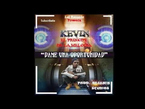 Kevin El Principe De La Melodia   Dame Una Oportunidad