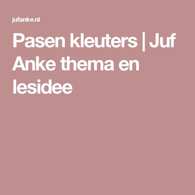 Pasen kleuters   Juf Anke thema en lesidee