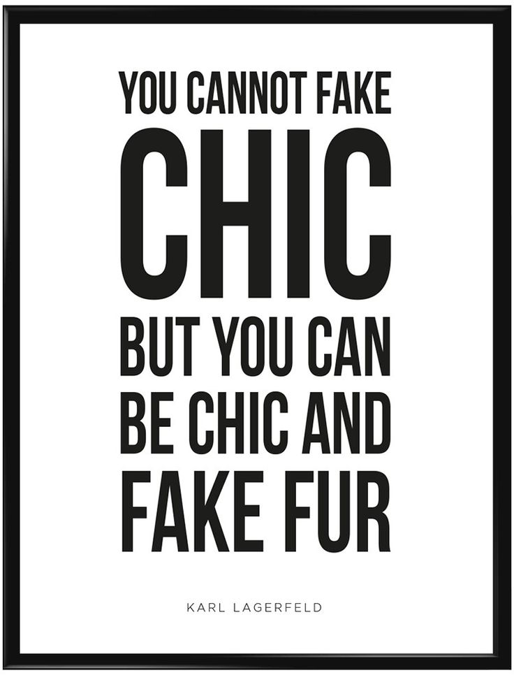 """Poster med citat frånKarl Lagerfeld""""You cannot fake chic, but you…"""