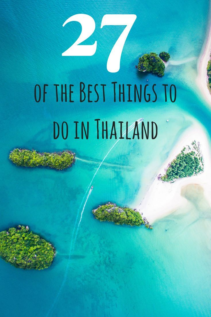 27 of the Best Things to do in #Thailand
