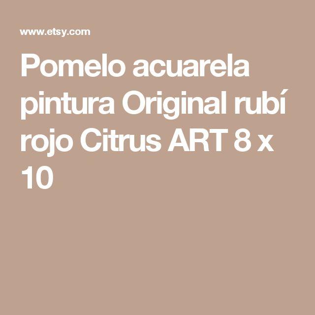 Pomelo acuarela pintura Original rubí rojo Citrus ART 8 x 10