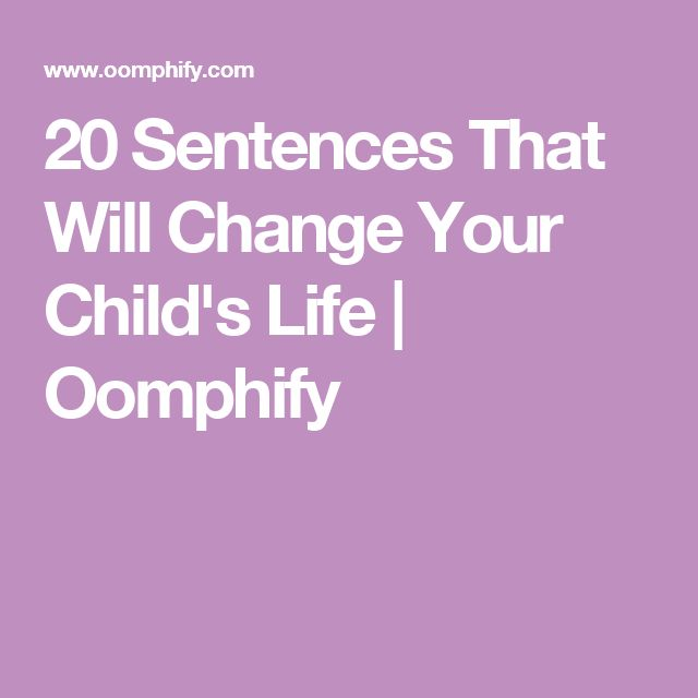 20 Sentences That Will Change Your Child's Life   Oomphify