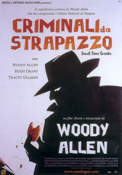 Criminali da strapazzo una commedia del 2000, diretta da Woody Allen, con Woody Allen e Tracey Ullman.