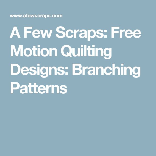 A Few Scraps: Free Motion Quilting Designs: Branching Patterns