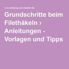 Grundschritte beim Filethäkeln › Anleitungen - Vorlagen und Tipps                                                                                                                                                                                 Mehr