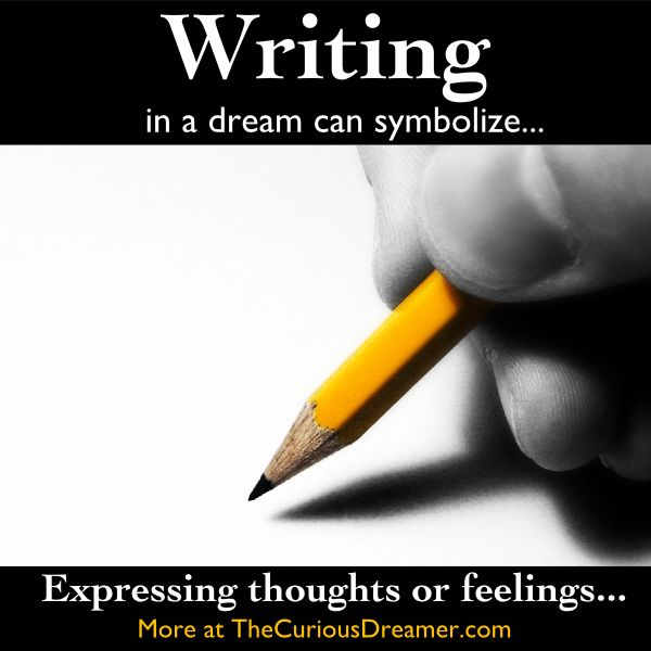 In a dream, writing can represent...   More dream symbol meanings at TheCuriousDreamer...  #dreammeaning #dreamsymbol
