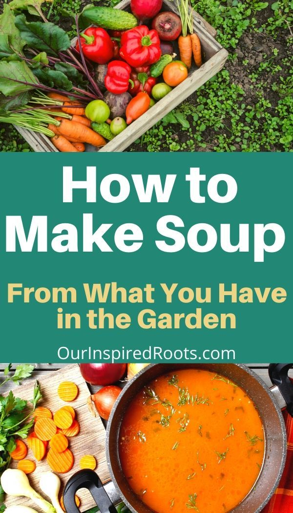 Basic Soup Recipe How To Make Soup Out Of Almost Anything Basic Soup Recipe Soup Recipes Real Food Recipes