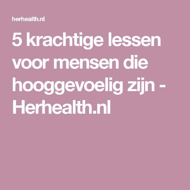 5 krachtige lessen voor mensen die hooggevoelig zijn - Herhealth.nl