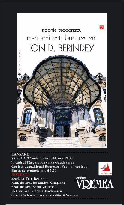 Lansare de carte - Mari arhitecţi bucureşteni. Ion D. Berindey - http://www.inter-design.ro/lansare-de-carte-mari-arhitecti-bucuresteni-ion-d-berindey/