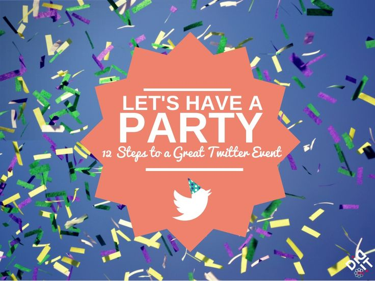 Let's Throw A Twitter Party! by Didit Marketing  via slideshare