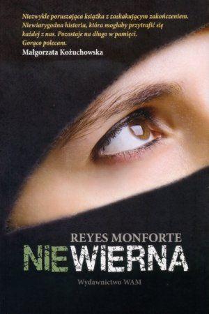 """Reyes Monforte, """"Niewierna"""", przeł. Zbigniew Zawadzki, WAM, Kraków 2013. 568 stron"""