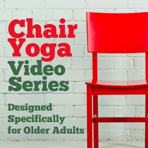 Chair Yoga For Seniors - Video Series
