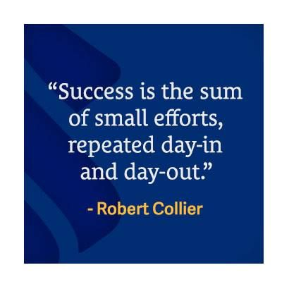 "Wednesday Wisdom: ""Success is the sum of small efforts, repeated day-in and day-out."" - Robert Collier"