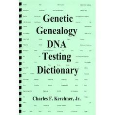 Definitions of words, terms, acronyms, abbreviations, and pronunciation guide for esoteric words used in Genetic Genealogy DNA testing to aid traditional genealogical research. Contains hundreds of de