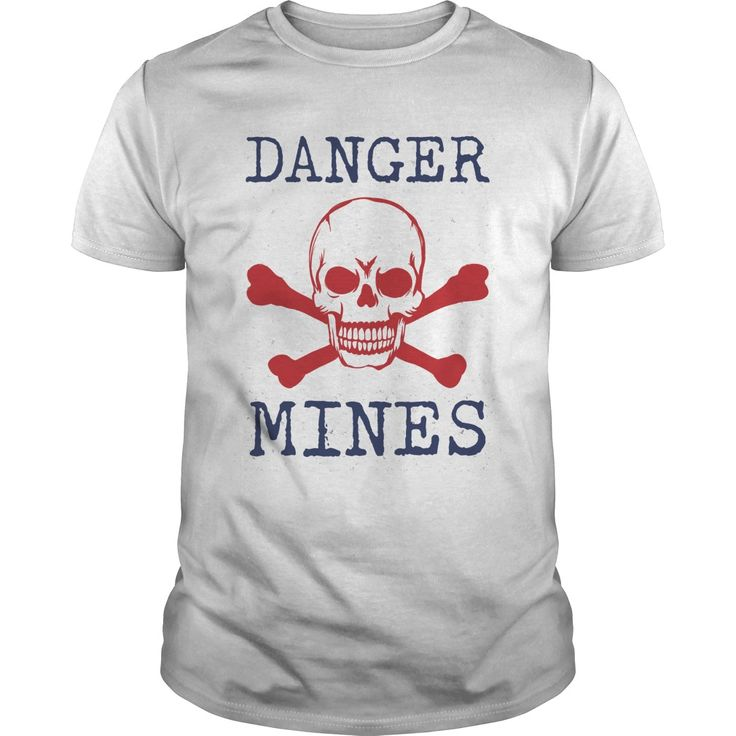 DANGER MINES Perfect T-shirt /Guys Tee / Ladies Tee / Youth Tee / Hoodies / Sweat shirt / Guys V-Neck / Ladies V-Neck/ Unisex Tank Top / Unisex Long Sleeve american t shirt ,cheap funny shirts ,where to buy t shirts ,designer printed t shirts ,t shirt custom design ,make my own t shirt ,t shirt customization ,and t shirts ,latest t shirts for men ,tee shorts ,comic t shirts,tee shirts men ,t shirts for , red t shirt men ,80s t shirts ,cool t shirts for women ,offensive shirts ,stylish t…