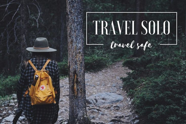 Travel solo   Travel safe   Tips for women travelling alone