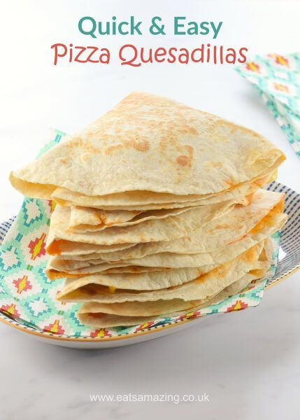 Quick and easy 5 minute pizza quesadillas recipe with video from Eats Amazing UK - great for lunch boxes and picnics