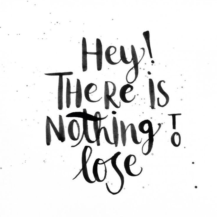 Hey there is nothing to lose! :) by. Juliana Vignette