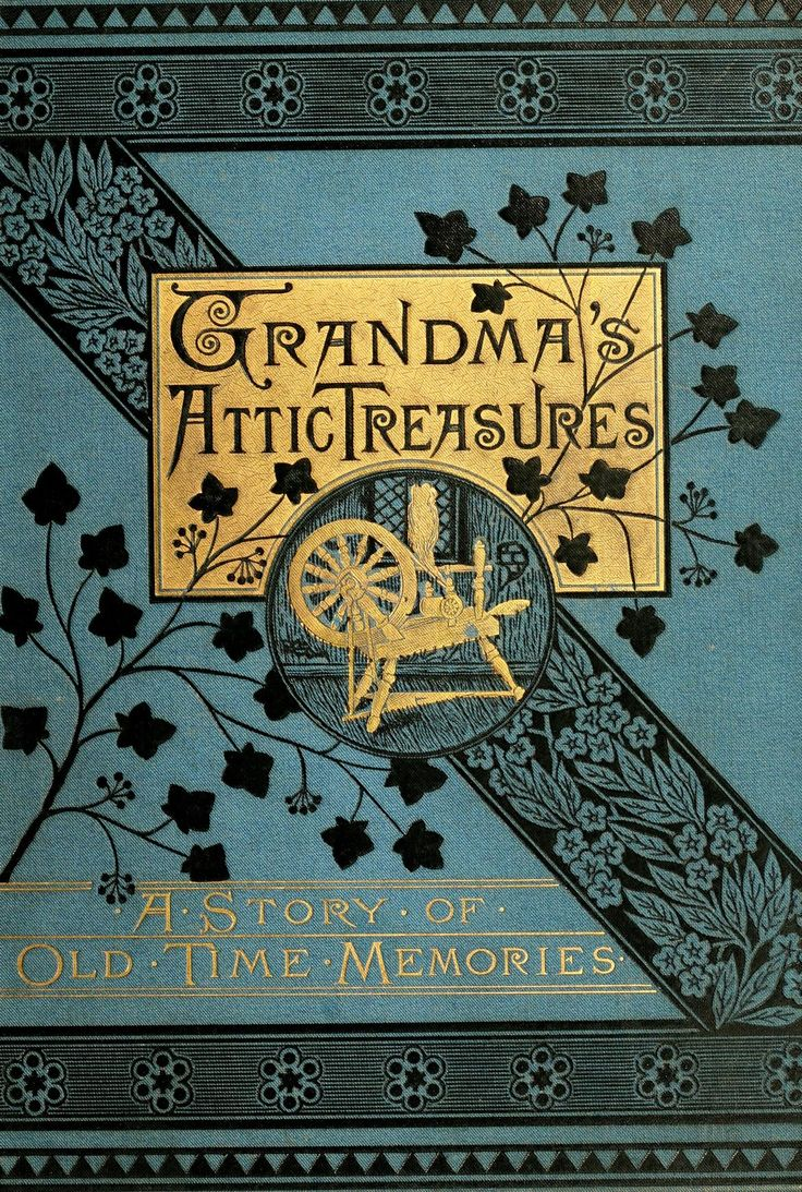 Grandma's attic treasures : a story of old-time...