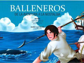 Balleneros... de la aventura a la nostalgia Autor: Carlos Lastarria / Claudio Henríquez / Jaime Vera Editorial: Museo de Historia Natural de Valparaíso Año: 2015
