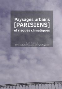Olivier Jeudy et Yann Nussaume - Paysages urbains (parisiens) et risques climatiques. - Agrandir l'image