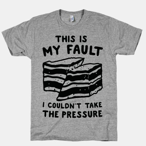 I'm sorry, this is all my fault I just... I couldn't take all the pressure! Get your mandatory geology pun groans out with funny geology pun t shirt. Maybe if you're friends gneiss enough they wont... | Beautiful Designs on Graphic Tees, Tanks and Long Sleeve Shirts with New Items Every Day. Satisfaction Guaranteed. Easy Returns.