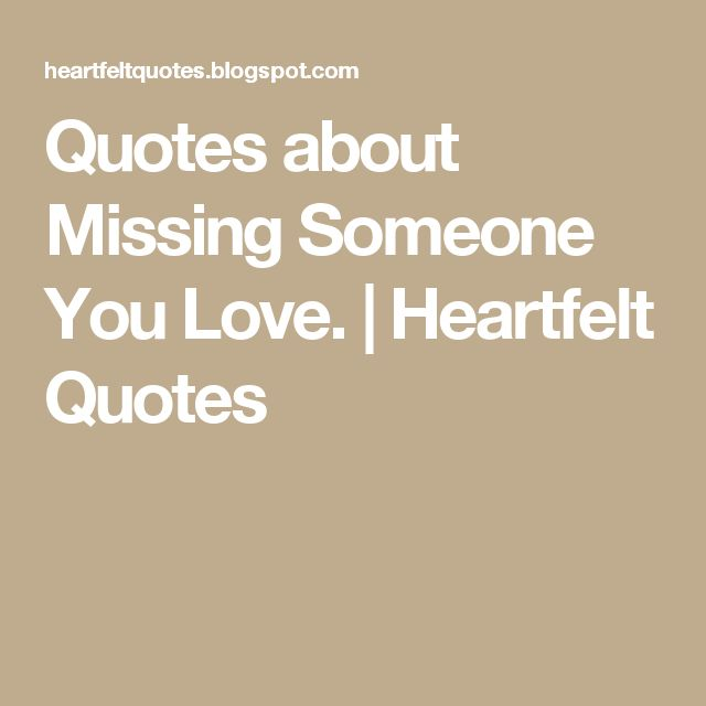 Sad I Miss You Quotes For Friends: 17 Best Ideas About Missing Someone You Love On Pinterest