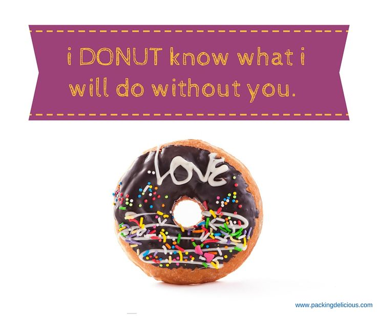 Valentine S Day Food Meme I Donut Know What I Will Do Without You Food Memes Valentines Day Food Donuts