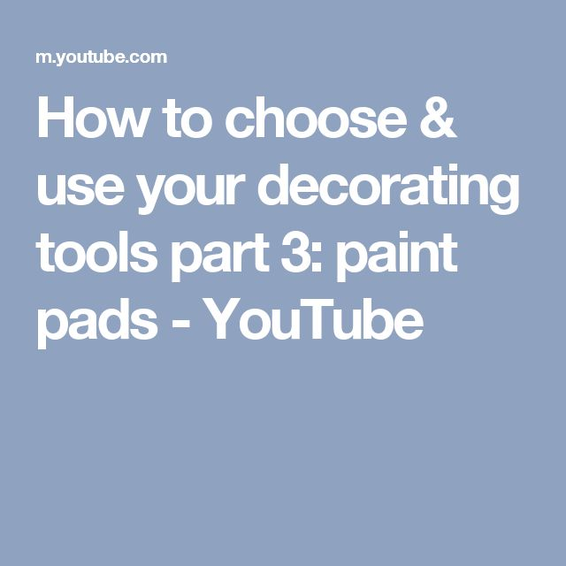 How to choose & use your decorating tools part 3: paint pads - YouTube