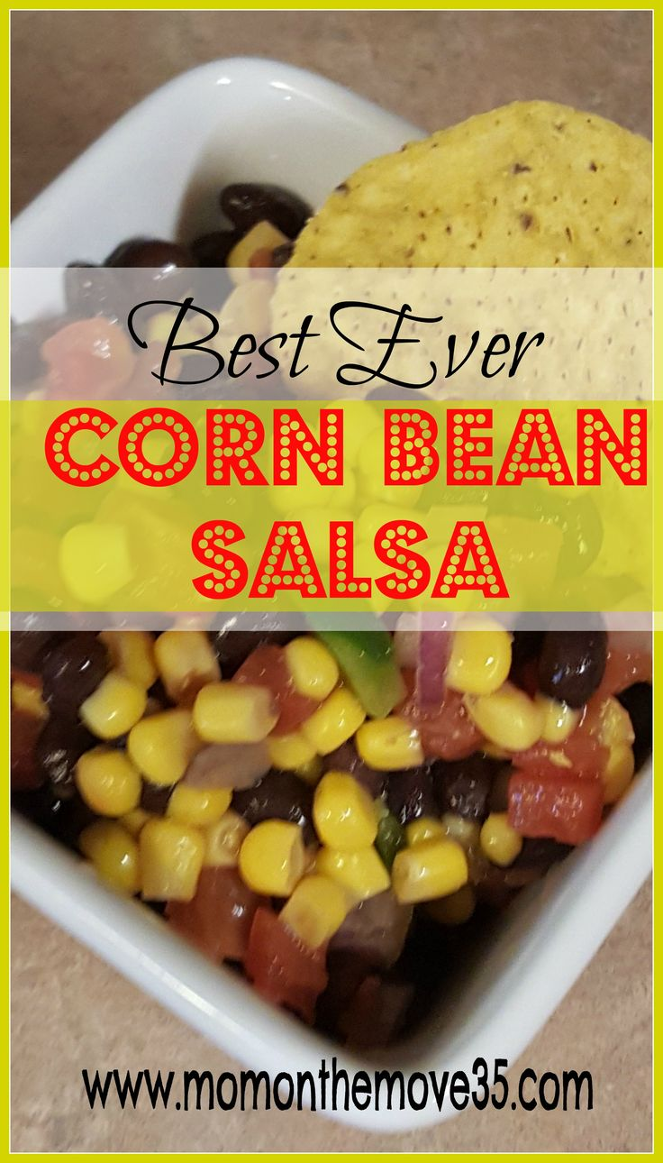 Find a recipe for the best ever corn bean salsa here at Mom on the Move. Simple ingredients and directions. In 10 minutes you will be eating this salsa!