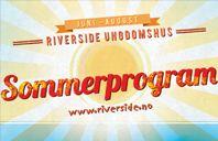 Sommeraktiviteter på Riverside 2014. Alle aktiviteter er gratis. Kom og bli med!