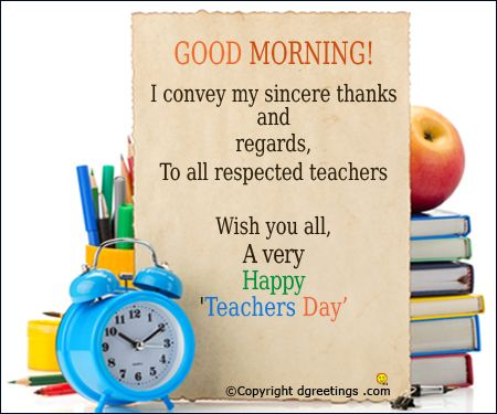 Good Morning and Happy Teacher's Day!!