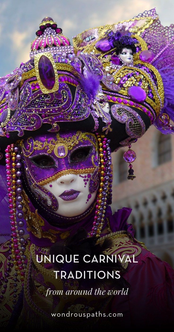 Carnivals Traditions, Parades, and Festivals around the world   Wondrous Paths #wondrouspaths