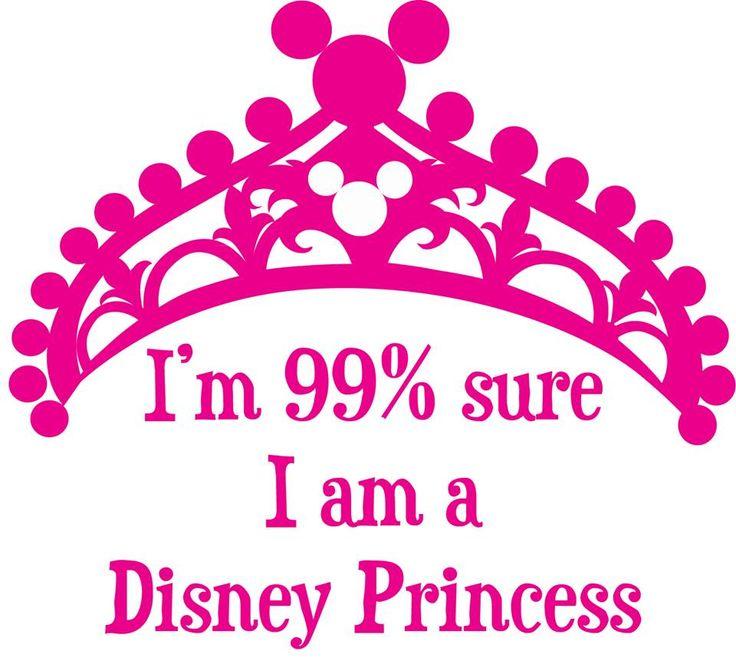 I am 99% sure I am a Disney princess.