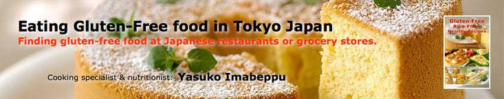 Eating gluten free food in Tokyo | Finding gluten-free food at Japanese restaurants or grocery stores.