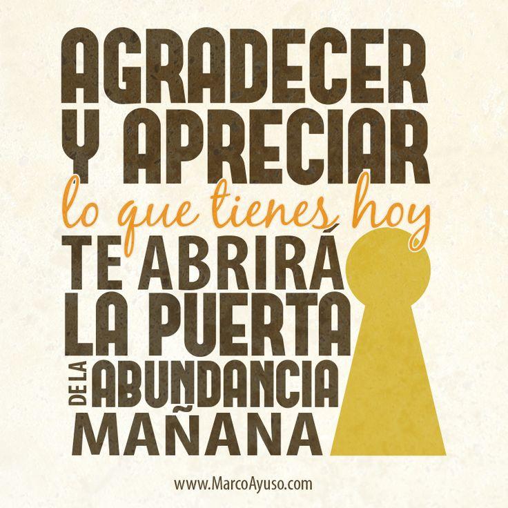 Agradecer y apreciar lo que tienes hoy te abrirá la puerta de la abundancia mañana