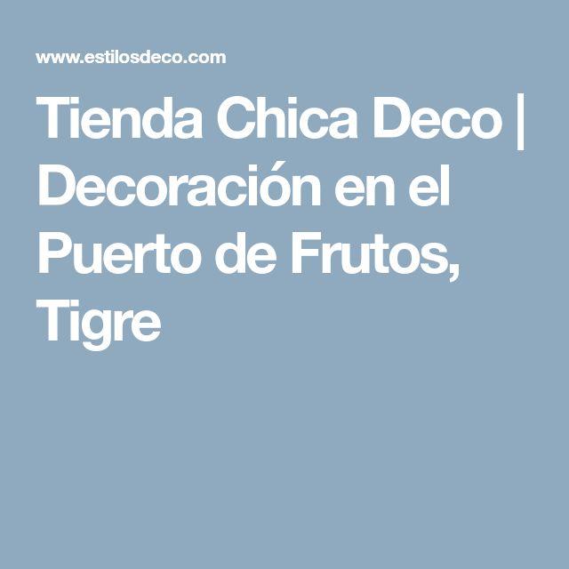 Tienda Chica Deco | Decoración en el Puerto de Frutos, Tigre