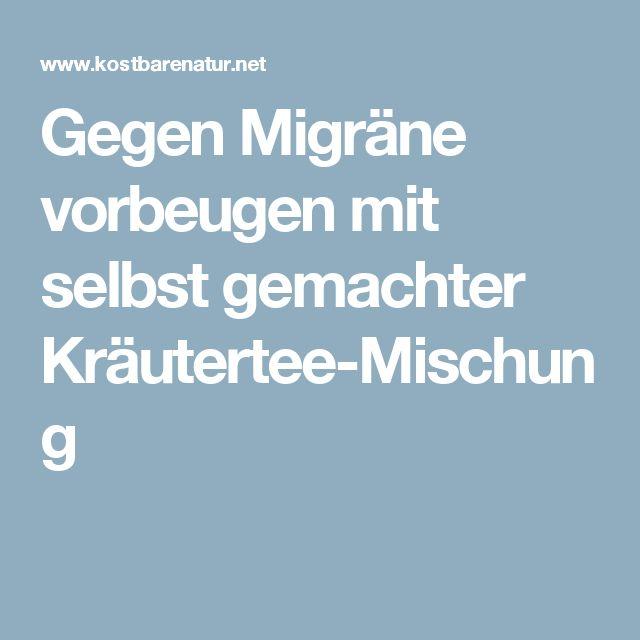 Gegen Migräne vorbeugen mit selbst gemachter Kräutertee-Mischung