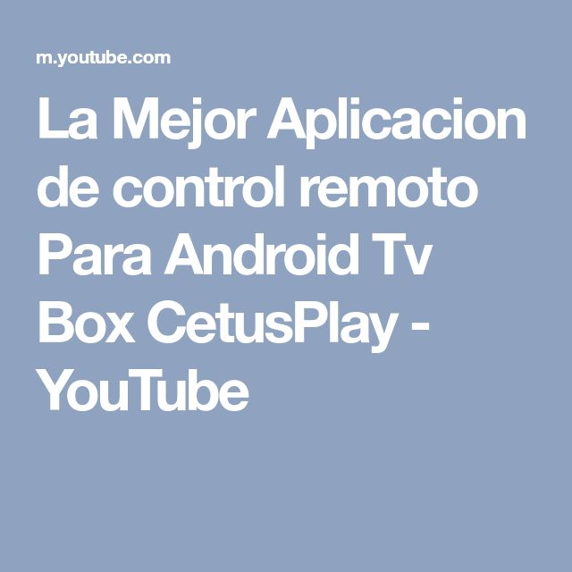 La Mejor Aplicacion de control remoto Para Android Tv Box CetusPlay - YouTube